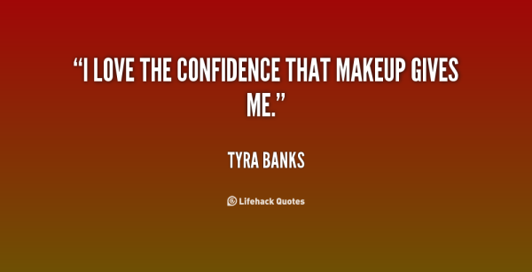 quote-Tyra-Banks-i-love-the-confidence-that-makeup-gives-55796
